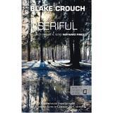 Seriful - Blake Crouch, editura Rao