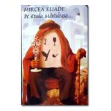Pe strada Mantuleasa - Mircea Eliade, editura Tana
