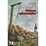 Padurea spanzuratilor - Liviu Rebreanu, editura Agora