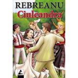 Ciuleandra - Liviu Rebreanu, editura Agora
