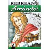 Amandoi - Liviu Rebreanu, editura Agora