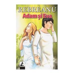 Adam si Eva - Liviu Rebreanu, editura Agora