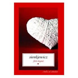 Fara dogma 1+2 - Sienkiewicz, editura All