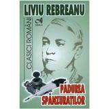 Padurea spanzuratilor - Liviu Rebreanu, editura Andreas