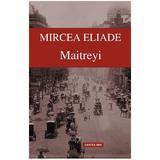 Maitreyi Ed.2012 - Mircea Eliade, editura Cartex
