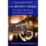 In lumea dreptatii. Intuneric si lumina ed.2012 - I.Al. Bratescu-Voinesti, editura Cartex