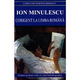 Corigent la Limba Romana ed.2013 - Ion Minulescu, editura Cartex