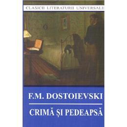 Crima si pedeapsa ed.2014 - F.M. Dostoievski, editura Cartex