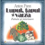 Lupul, tapul si varza - Anton Pann, editura Gramar