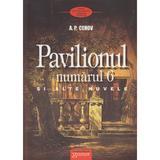 Pavilionul numarul 6 si alte nuvele - A.P. Cehov, editura Gramar