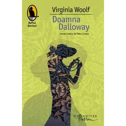 Doamna Dalloway - Virginia Woolf, editura Humanitas