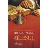 Alesul - Thomas Mann, editura Humanitas