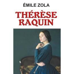 Therese Raquin - Emile Zola, editura Orizonturi