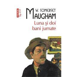 Top 10 - Luna si doi bani jumate - W. Somerset Maugham, editura Polirom