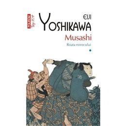 Musashi Vol.1: Roata norocului - Eiji Yoshikawa, editura Polirom