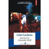 Spectrul lui Alexander Wolf - Gaito Gazdanov, editura Polirom