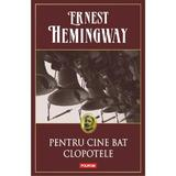Pentru cine bat clopotele ed.2014 (necartonat) - Ernest Hemingway, editura Polirom