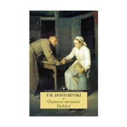 Oameni sarmani. Dublul - F.M. Dostoievski, editura Corint