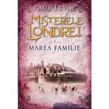 Misterele Londrei. Marea familie. Vol.3 - Paul Feval, editura Litera