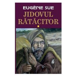 Jidovul ratacitor vol.1 - Eugene Sue, editura Orizonturi
