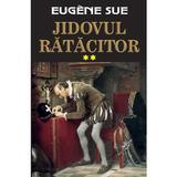 Jidovul ratacitor vol.2 - Eugene Sue, editura Orizonturi