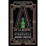 A de la arsenic: otravurile Agathei Christie - Kathryn  Harkup, editura Rao