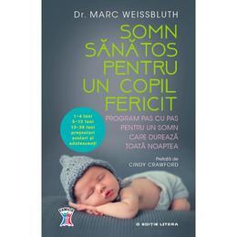 Somn sanatos pentru un copil fericit - Marc Weissbluth, editura Litera