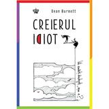 Creierul idiot - Dean Burnett, editura Baroque Books & Arts