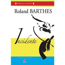 Incidente - Roland Barthes, editura Codex