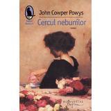 Cercul nebunilor - John Cowper Powys, editura Humanitas