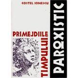 Primejdiile timpului paroxistic - Costel Ionescu, editura Lux Libris