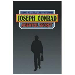 Agentul secret - Joseph Conrad, editura Orizonturi