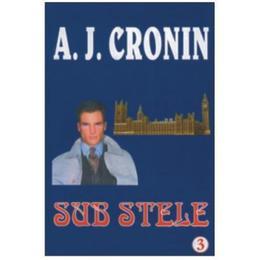 Sub stele - A.J. Cronin, editura Orizonturi