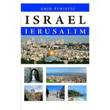 Israel. Ierusalim. Ghid turistic, editura Prestige