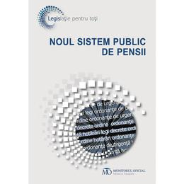 Noul sistem public de pensii, editura Monitorul Oficial