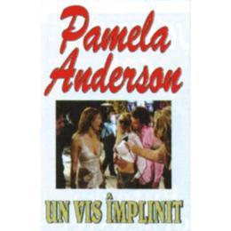 Un vis implinit - Pamela Anderson, editura Orizonturi