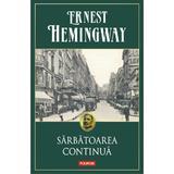 Sarbatoarea continua - Ernest Hemingway, editura Polirom