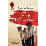 Eu si Kaminski - Daniel Kehlmann, editura Humanitas