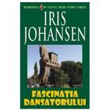 Fascinatia dansatorului - Iris Johansen, editura Orizonturi