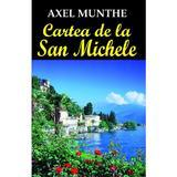 Cartea de la San Michele - Axel Munthe, editura Orizonturi