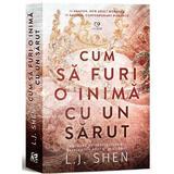 Cum sa furi o inima cu un sarut - L.J. Shen, editura Epica