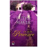 Un an in Provence - Peter Mayle, editura Rao