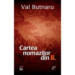 Cartea nomazilor din B. - Bal Butnaru, editura Rao