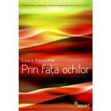 Prin fata ochilor - Laura Kasischke, editura Vellant