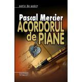 Acordorul de piane - Pascal Mercier, editura Vivaldi