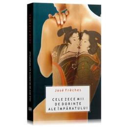 Cele zece mii de dorinte ale imparatului - Jose Freches, editura All