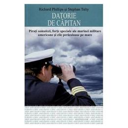 Datorie de capitan - Richard Phillips, Stephan Talty, editura All
