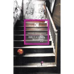 Britannia Road 22 - Amanda Hodgkinson, editura All
