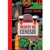 Nuante de cenusiu - Jasper Fforde, editura Litera