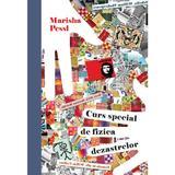 Curs special de fizica dezastrelor - Marisha Pessl, editura Litera